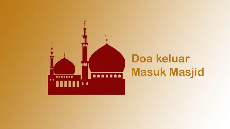 Doa Keluar dan Masuk Masjid